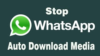Stop WhatsApp Auto Download Images, Videos and Audio.