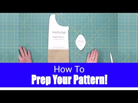 Prepping your Pattern! - Puppet Building 101