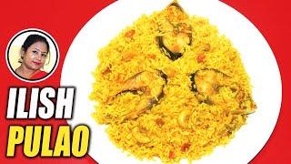 সবচেয়ে সহজে পারফেক্ট ইলিশ পোলাও রেসিপি - Ilish Pulao Recipe - Hilsa Fish Recipe - Shampa's Kitchen