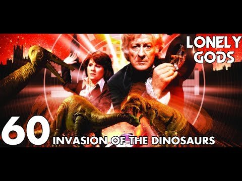 Lonely Gods Episode 60 - Invasion of the Dinosaurs