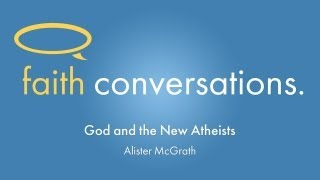 Faith Conversations: God and the New Atheists | Alister McGrath | Sun Jun 2