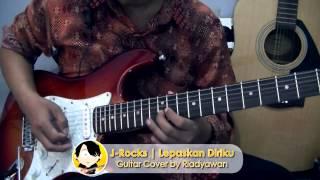 J-Rocks Lepaskan Diriku (Guitar Cover by Riadyawan)