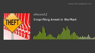 Shoplifting Arrest in WalMart