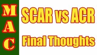 SCAR vs ACR - Final Thoughts