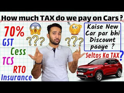 How much TAX do we pay on CARS ? GST, CESS, TCS, Handling, Kia Seltos TAX, Get Discount on New Cars.