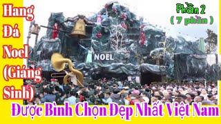 Hang đá giáng sinh lớn nhất 2017 - Chuông Đồng
