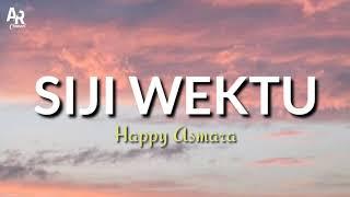 Lirik Lagu Siji Wektu - Happy Asmara | Paringono Siji Wektu (Lyrics Music)