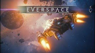 Стрим EVERSPACE Космос как призвание