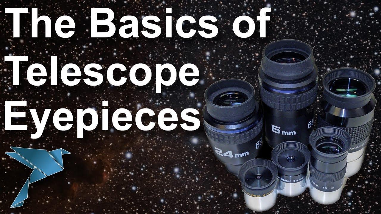 The basics of telescope eyepieces youtube
