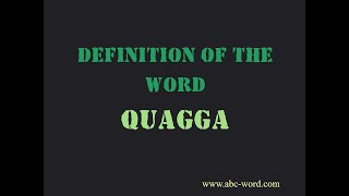 """Definition of the word """"Quagga"""""""