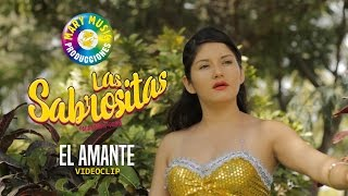 Las Sabrositas El amante CLIP OFICIAL MARY MUSIC PRODUCCIONES.mp3