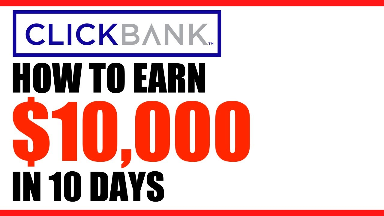Clickbank Step by Step Tutorial | How to Make ,000 in 10 Days with Clickbank