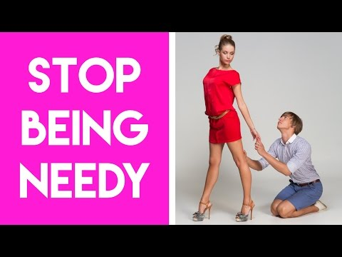 How To Stop Being Needy. Why Neediness Is The Mother Of All F*ck Ups And How To Avoid That Mind Set