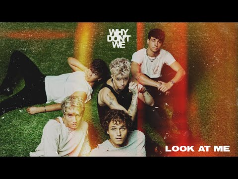 Why Don't We - Look At Me [Official Audio]