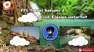 FTL Travel Seasons 2 Ep 8 เที่ยวน้ำตกกัน..