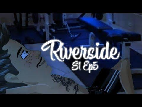 RIVERSIDE - S1 EP5  - MSP SERIES