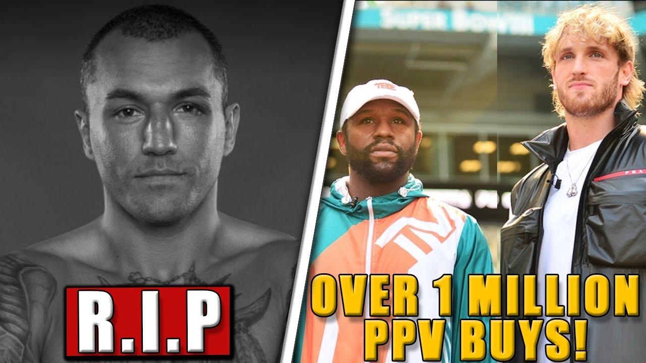 MMA Fighter TRAGICALLY passes away, Mayweather vs Paul PPV buys REVEALED,Joe Rogan on Tyron vs Paul