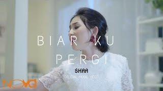 SHAA - Biar Ku Pergi (Official Music Video)