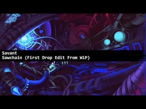 Savant - Sawchain (LazerEffect WiP Edit)