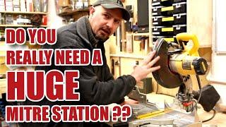 Why I don't have a HUGE Mitre Saw Station!