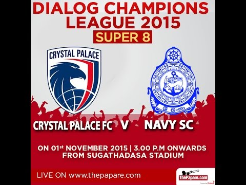 Crystal Palace FC v Navy SC - Dialog Champions League 2015