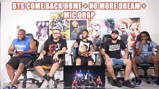 BTS COME BACK HOME + NO MORE DREAM + MIC DROP REACTION
