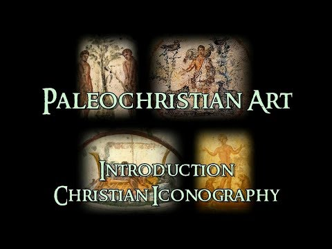 Paleochristian Art - 1 Introduction: Christian Iconography