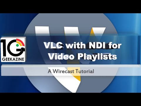 Use VLC With NDI To Stream Video Playlists To Wirecast