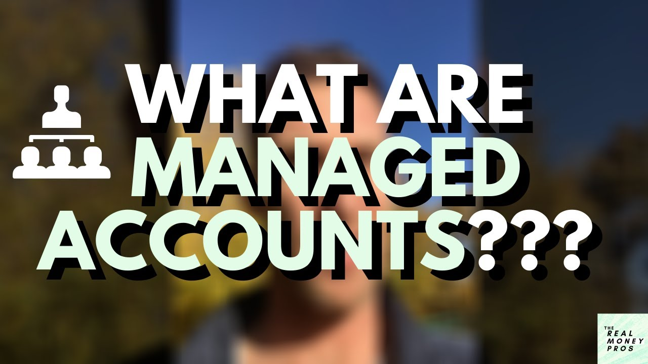 What Are? - MANAGED ACCOUNTS