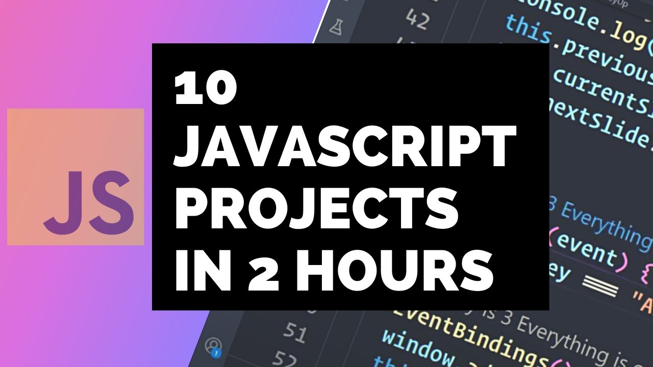 Make 10 Awesome JavaScript Projects in LESS than 2 Hours - FREE Course !!