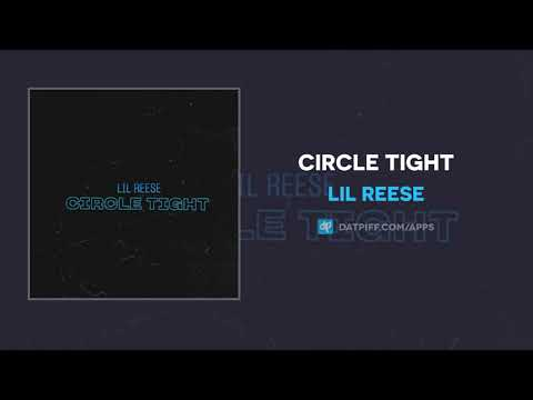 """Lil Reese """"Circle Tight"""" (OFFICIAL AUDIO)"""
