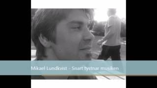 Mikael Lundkvist - Snart tystnar musiken (Cover)
