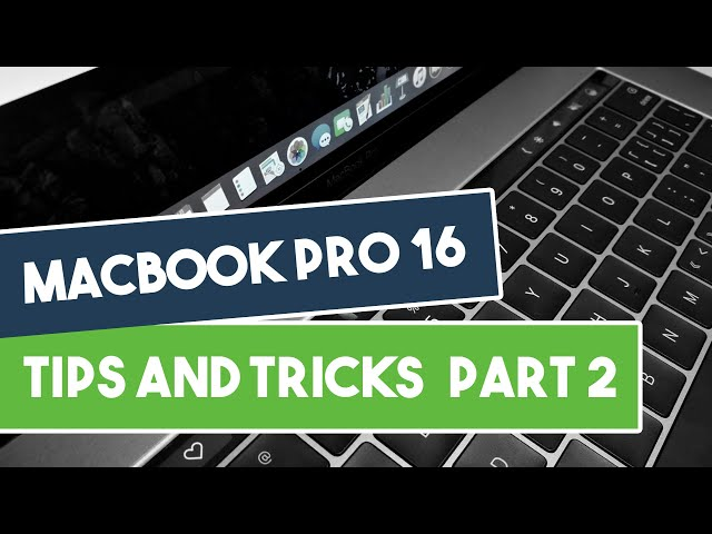 MacBook Pro 16 Tips and Tricks - Part 2