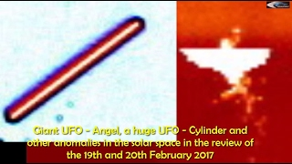UFO - Angel, UFO - Cylinder and other anomalies in space for 19th and 20th February 2017(Giant UFO - Angel, a huge UFO - Cylinder and other anomalies in the solar space in the review of the 19th and 20th February 2017 For more information, please ..., 2017-02-21T05:12:09.000Z)