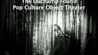 TRL: Duchamp Found Pop Culture Object Theater