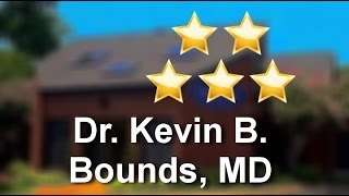 Dr. Kevin B. Bounds, MD Virginia Beach - 5 Star Review by Cheryl H.