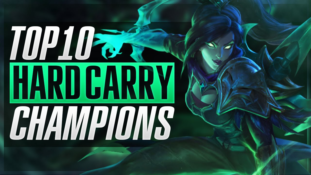 Top 10 Hard Solo Carry Champions League Of Legends