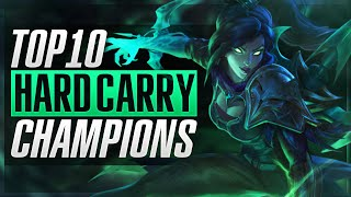 TOP 10 HARD/SOLO CARRY CHAMPIONS - League of Legends
