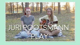 Jüri Pootsmann - Play | Cover
