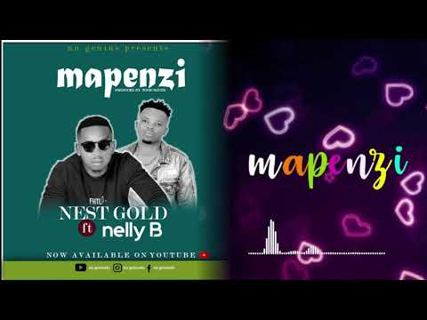 DOWNLOAD Nest Gold x Nelly B – Mapenzi (official music audio) Mp3 song