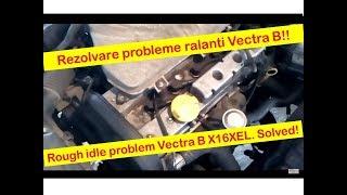 Rezolvare probleme de ralanti Vectra B X16XEL -- Idle problem Vectra B X16XEL. Solved!
