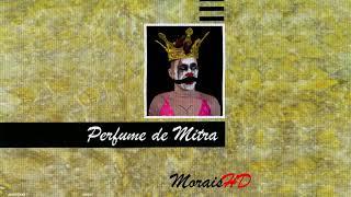 MoraisHD - Perfume de Mitra