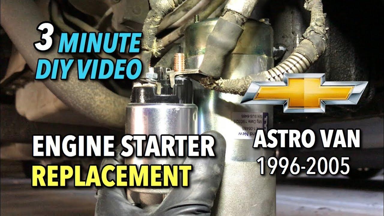 Chevy Astro Van Starter Replacement 1996 2005 3 Minute Diy Video