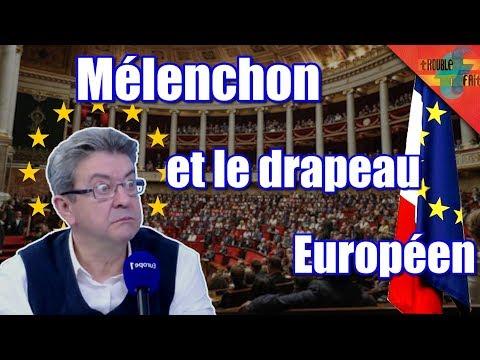 Mélenchon et le drapeau Européen : Symbole d'une trahison.
