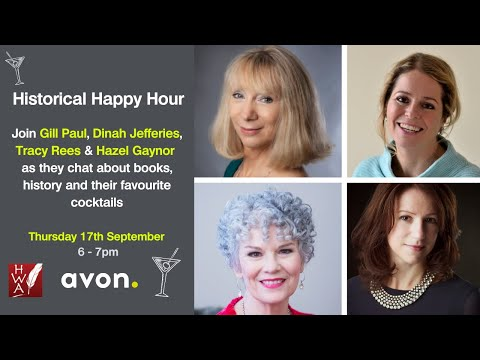 Historical Happy Hour With Gill Paul, Hazel Gaynor, Dinah Jefferies And Tracy Rees