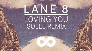 Lane 8 - Loving You feat. Lulu James (Solee Remix)