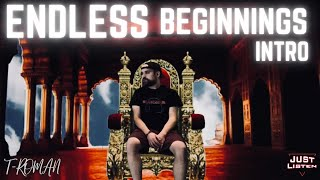 T-ROMAN Music - Endless Beginnings INTRO [Official Music Video]