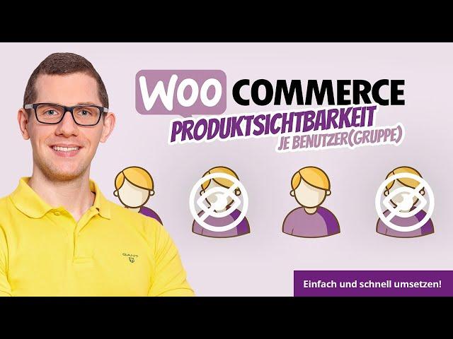 WooCommerce Sichtbarkeit der Produkte nach Benutzerrollen / Benutzern (anzeigen / ausblenden) ✅