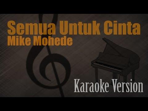 Mike Mohede - Semua Untuk Cinta Karaoke Version | Ayjeeme Channel