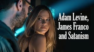Adam Levine, James Franco and Satanism